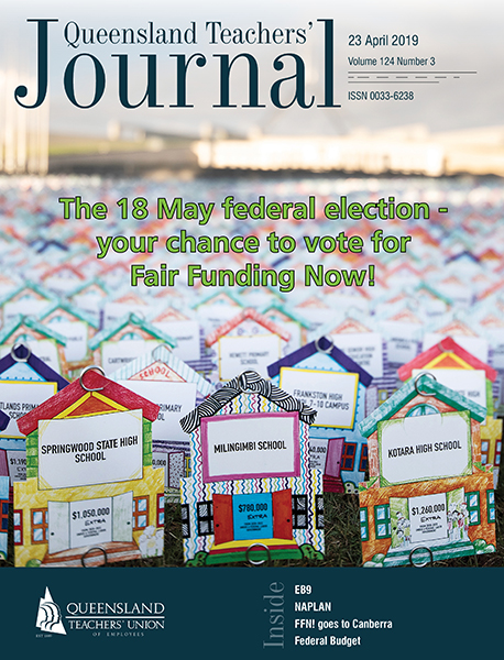Queensland Teachers' Journal April 2019