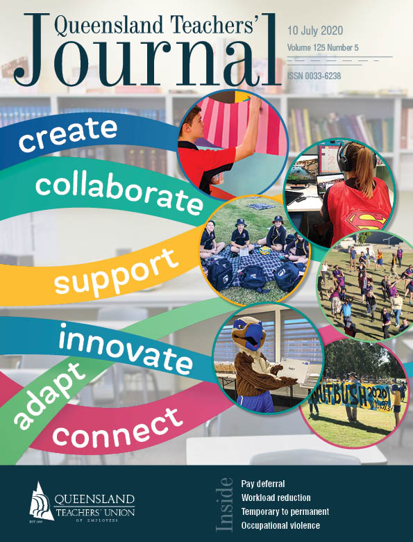 Queensland Teachers' Journal July 2020