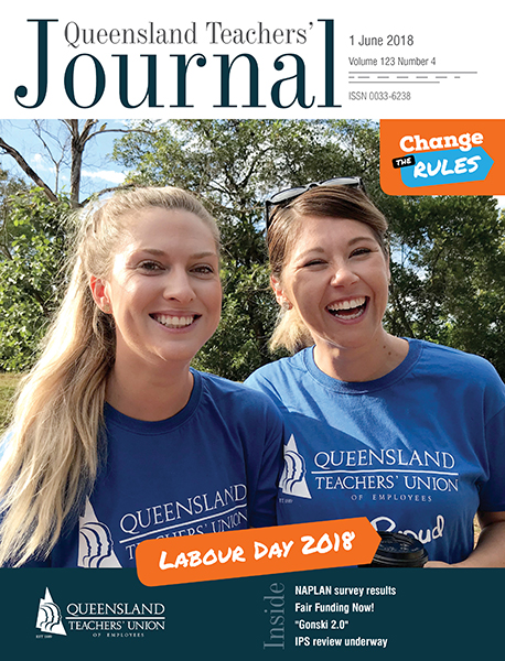 Queensland Teachers' Journal June 2018