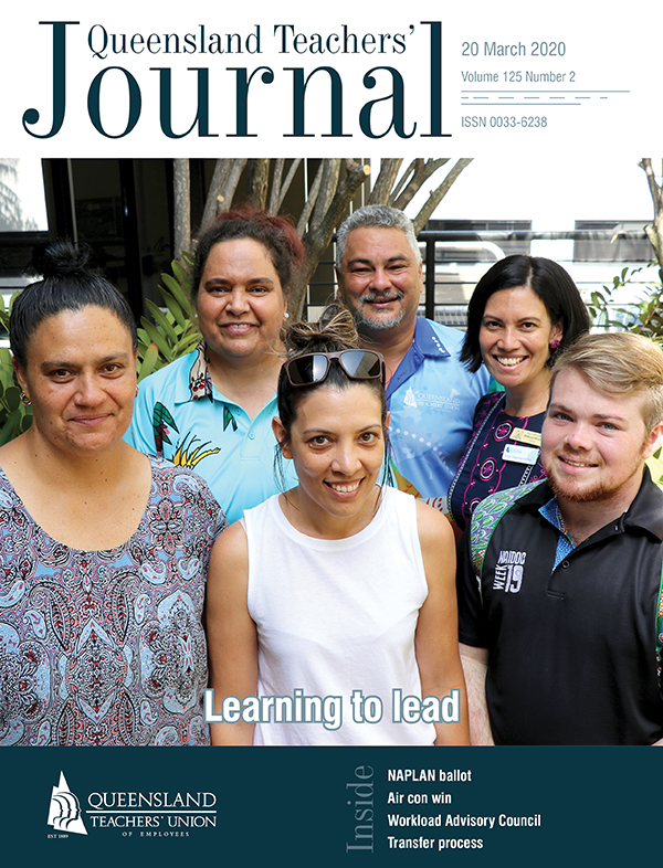 Queensland Teachers' Journal March 2020