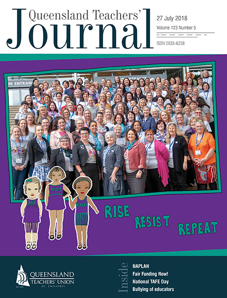 Queensland Teachers' Journal July 2018