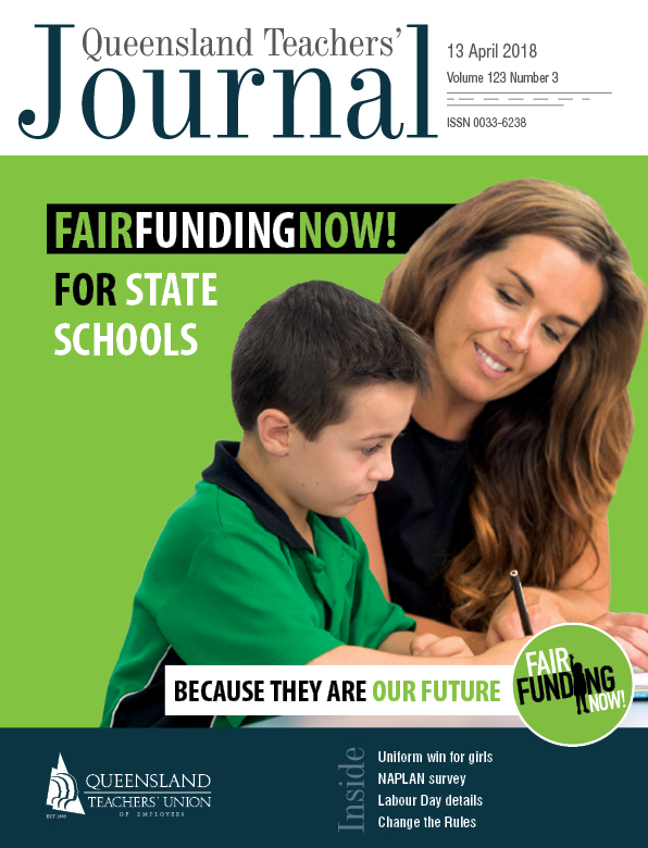 Queensland Teachers' Journal April 2018